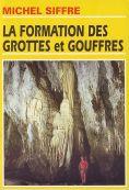 La formation des grottes et gouffres