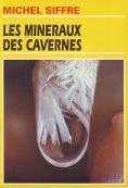 Les minéraux des cavernes