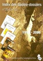 """Index de la revue périodique du C.D.S Rhône """"Spéléo-dossiers"""" n°26 à 35 1996-2006"""