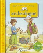 Quand je serai grand, je serai ... archéologue