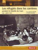 Les réfugiés dans les carrières pendant la bataille de Caen