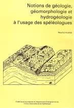 Notions de géologie, géomorphologie et hydrogéologie à l'usage des spéléologues