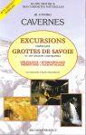 Cavernes - Excursions dans les grottes de Savoie et des régions limitrophes
