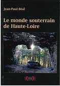 Le monde souterrain de Haute-Loire
