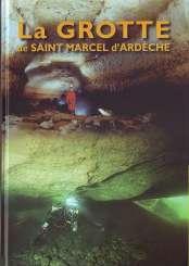 La grotte de Saint Marcel d'Ardèche  [Prix 2008 MARTEL - De JOLY]